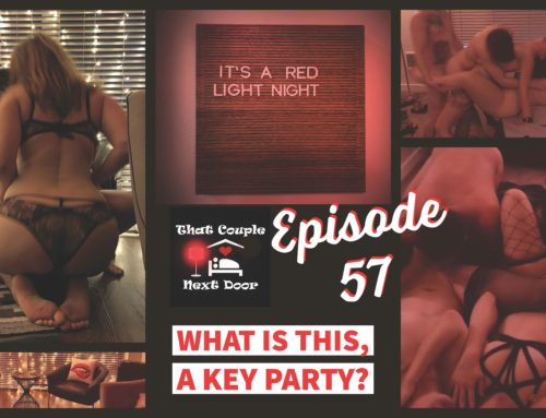 57: Episode 57 – What is this, a Key Party?